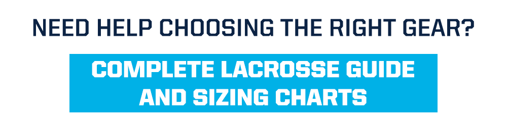 Need Help? Complete Lacrosse Guide And Sizing Chart
